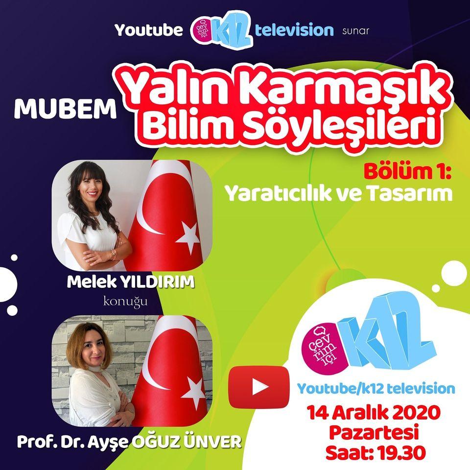 K12 Television: MUBEM Yalık Karmaşık Bilim söyleyişilerinin ilki yaratıcılık ve tasarım