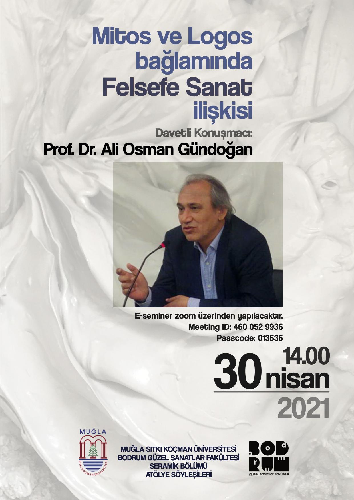 """E-Seminer: Prof. Dr. Ali Osman Gündoğan """"Mitos ve Logos Bağlamında Felsefe Sanat İlişkisi"""""""